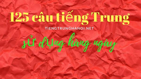 125 câu tiếng Trung