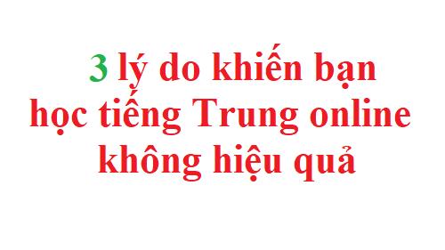 5 lý do khiến bạn học tiếng Trung online không hiệu quả