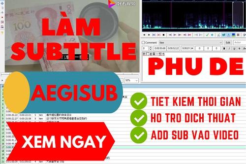 huong dan cach lam phu de cho video